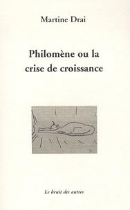 Martine Drai - Philomène ou la crise de croissance.