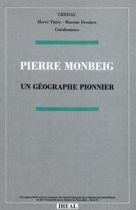 Martine Droulers et Hervé Théry - Pierre Monbeig, un géographe pionnier.