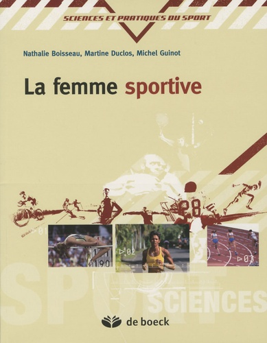 Martine Duclos et Nathalie Boisseau - La femme sportive.