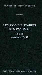 Martine Dulaey - Oeuvres de saint Augustin - Les commentaires des Psaumes Ps 118, Sermons 15-32.
