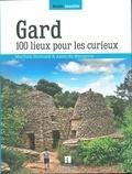 Martine Dumond et Anne de Margerie - Gard - 100 lieux pour les curieux.