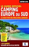 Martine Duparc et Bruno Lacroix - Le guide officiel camping Europe du Sud - La sélection des meilleures adresses.