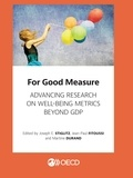 Martine Durand et Jean-Paul Fitoussi - For Good Measure - Advancing Research on Well-being Metrics Beyond GDP.