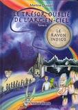 Martine Dussart - Le trésor oublié de l'arc-en-ciel Tome 6 : Le rayon indigo.