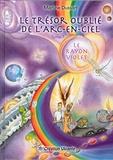 Martine Dussart - Le trésor oublié de l'arc-en-ciel Tome 7 : Le rayon violet.