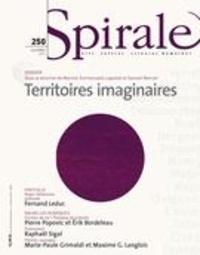 Martine-Emmanuelle Lapointe et Samuel Mercier - Spirale. No. 250, Automne 2014 - Territoires imaginaires.