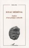 Martine Fabre - Sceau médiéval - Analyse d'une pratique culturelle.