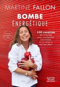 Martine Fallon - Bombe énergétique.