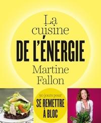 Martine Fallon - La cuisine de l'énergie.