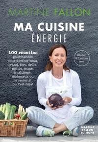 Martine Fallon - Ma cuisine énergie.