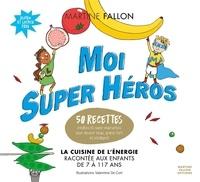 Martine Fallon - Moi super héros.