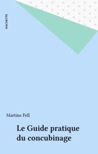 Martine Fell - Le Guide pratique du concubinage.