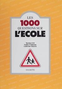 Martine Fell et Catherine Maarek - Les 1.000 questions sur l'école.