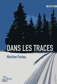 Martine Festas - Dans les traces.