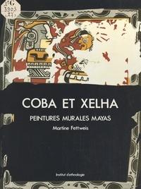 Martine Fettweis - Cobá et Xelhá, peintures murales mayas - Une lecture de l'image dans le Quintana Roo postclassique.