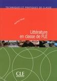 Martine Fiévet - TECHNIQUE CLASS  : La littérature en classe de langue - Techniques et pratiques de classe - Ebook.