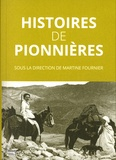 Martine Fournier - Histoires de pionnières.