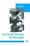 Martine Fournier - Les grands penseurs de l'éducation.