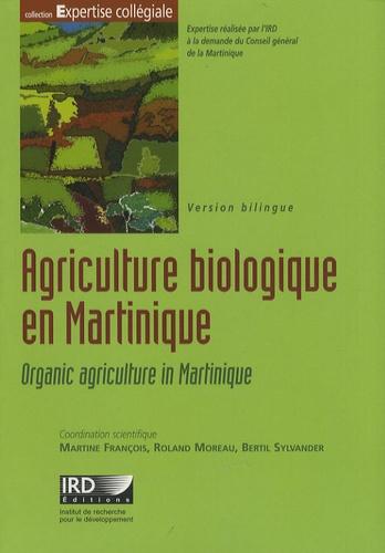 Agriculture biologique en Martinique. Quelles perspectives de développement ? Edition bilingue français-anglais  avec 1 Cédérom