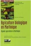 Martine François et Roland Moreau - Agriculture biologique en Martinique - Quelles perspectives de développement ? Edition bilingue français-anglais.
