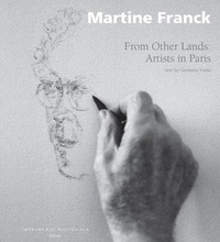 Martine Frank et Germain Viatte - Venus d'ailleurs - From other lands : artists in Paris.