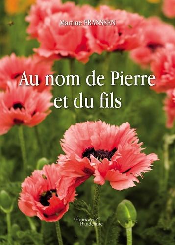 Martine Franssen - Au nom de Pierre et du fils.