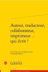 Martine Furno et Raphaële Mouren - Auteur, traducteur, collaborateur, imprimeur... qui écrit ?.
