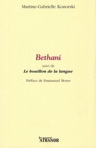 Martine-Gabrielle Konorski - Bethani - Suivi de Le bouillon de la langue.