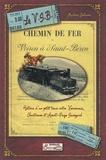 Martine Galiano - Le Voiron-Saint-Béron - L'histoire d'un petit train entre Voironnais, Chartreuse et Avant-Pays Savoyard.