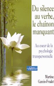 Du silence au verbe, le chaînon manquant - Au coeur de la psychologie transpersonnelle.pdf