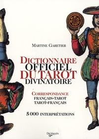 Martine Garetier - Dictionnaire officiel du tarot divinatoire - Correspondance Français-Tarot/Tarot-Français.