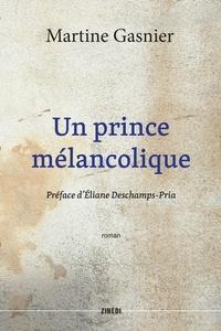 Martine Gasnier - Un prince mélancolique.