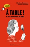 Martine Gasparov - A table ! - Petite philosophie du repas.