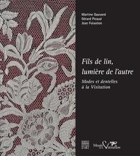 Martine Gauvard et Gérard Picaud - Fils de lin, lumière de l'autre - Modes et dentelles à la Visitation.