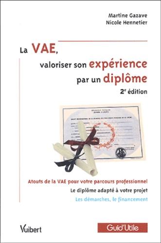 Martine Gazave et Nicole Hennetier - La VAE, valoriser son expérience par un diplôme.