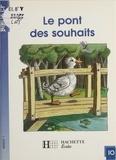 Martine Géhin - Le Pont des souhaits.