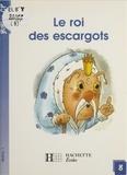 Martine Géhin - Le Roi des escargots.