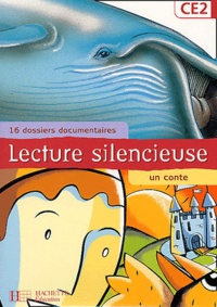 Martine Géhin - Lecture silencieuse CE2 - 16 dossiers documentaires, un conte.