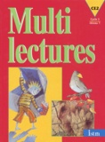 Martine Géhin - MULTILECTURES CE2. - Cycle 3 niveau 1.