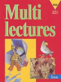 Martine Géhin - MULTILECTURES CE2. - Cycle 3 niveau 1.
