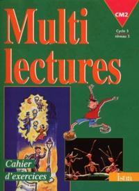 Martine Géhin - MULTILECTURES CM2. - Cahier d'exercices.