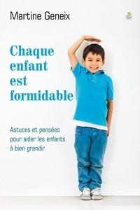 Martine Geneix - Chaque enfant est formidable.