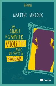 Martine Gengoux - Pas simple de s'appeler violette avec un profil de baobab.