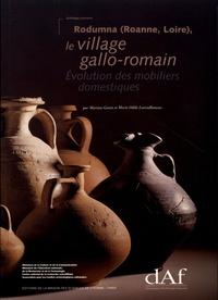 Martine Genin et Marie-Odile Lavendhomme - Rodumna (Roanne, Loire), le village gallo-romain - Evolution des mobiliers domestiques.