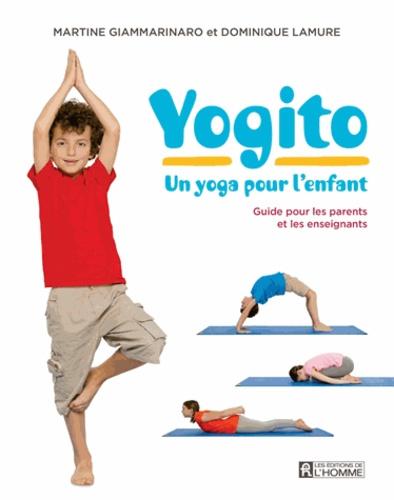 Martine Giammarino - Yogito, un yoga pour l'enfant - Guide pour les parents et les enseignants.