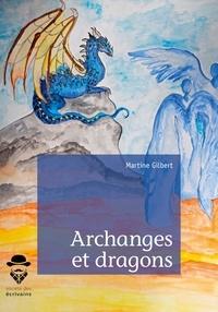 Martine Gilbert - Archanges et dragons - Tome 1, Et le livre de l'humanité.