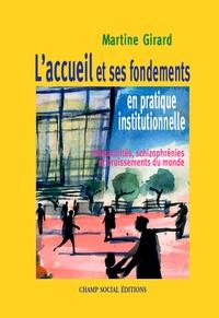 Martine Girard - L'accueil en pratique institutionnelle.