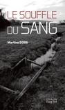 Martine Gobbi - Le souffle du sang - Roman autobiographique.