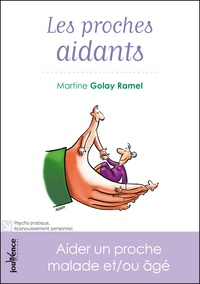 Martine Golay Ramel - Les proches aidants - Aider un proche malade et/ou âgé.