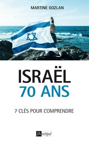 Israël, 70 ans. 7 clés pour comprendre